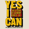 Yes I Can: The Story of Sammy Davis, Jr. (Unabridged) Audiobook, by Sammy Davis Jr.