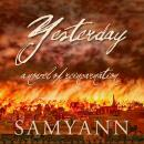 Yesterday: A Novel of Reincarnation (Unabridged), by Samyann