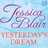 Yesterdays Dreams (Unabridged) Audiobook, by Jessica Blair