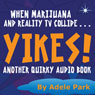 Yikes!: Another Quirky Audio Book, by Adele Park