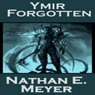 Ymir Forgotten (Unabridged) Audiobook, by Nathan Meyer