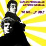 Yo No...Y Usted?, by Carlos Perciavalle