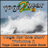 Yoga for the Surf, Vol. 1: Yoga Class and Guide Book (Unabridged) Audiobook, by Yoga 2 Hear