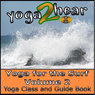 Yoga for the Surf, Vol. 2: Yoga Class and Guide Book (Unabridged) Audiobook, by Yoga 2 Hear