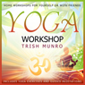 Yoga Workshop Audiobook, by Trish Munro