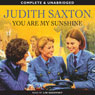 You Are My Sunshine (Unabridged) Audiobook, by Judith Saxton
