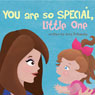 You are so Special, Little One (Unabridged) Audiobook, by Amy Prikazsky