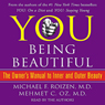 YOU: Being Beautiful: The Owners Manual to Inner and Outer Beauty, by Michael F. Roizen
