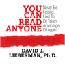 You Can Read Anyone: Never Be Fooled, Lied to, or Taken Advantage of Again (Unabridged) Audiobook, by David J