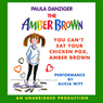 You Cant Eat Your Chicken Pox, Amber Brown (Unabridged) Audiobook, by Paula Danziger