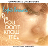 You Dont Know Me (Unabridged) Audiobook, by Sophia Bennett