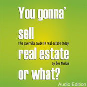 You Gonna Sell Real Estate or What?: The Guerrilla Guide to Real Estate Today (Unabridged), by Don Phelan