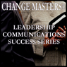 So You Got the Promotion - Now What? (Unabridged) Audiobook, by Change Masters Leadership Communications Success Series