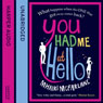 You Had Me at Hello (Unabridged) Audiobook, by Mhairi McFarlane