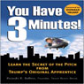 You Have Three Minutes!: Learn the Secret of the Pitch from Trumps Original Apprentice (Unabridged), by Ricardo Bellino