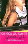 You Know You Love Me: A Gossip Girl Novel, by Cecily von Ziegesar