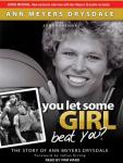You Let Some Girl Beat You?: The Story of Ann Meyers Drysdale (Unabridged) Audiobook, by Joni Ravenna