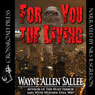 For You the Living (Unabridged) Audiobook, by Wayne Allen Sallee
