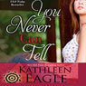 You Never Can Tell (Unabridged) Audiobook, by Kathleen Eagle