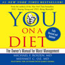 YOU: On a Diet: Revised Edition: The Owners Manual for Waist Management, by Michael F. Roizen