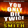 You Only Die Twice (Unabridged) Audiobook, by Christopher Smith