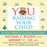 YOU: Raising Your Child: The Owners Manual from First Breath to First Grade, by Michael F. Roizen