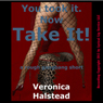 You Took It. Now Take It! A Very Rough Gangbang Short (Unabridged) Audiobook, by Veronica Halstead