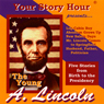 The Young Abe Lincoln (Dramatized), by Your Story Hour