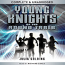Young Knights of the Round Table (Unabridged) Audiobook, by Julia Golding