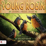 Young Robin Learns about Jesus (Unabridged), by Geraldean Pierson