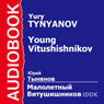Young Vitushishnikov (Unabridged) Audiobook, by Yury Tynyanov