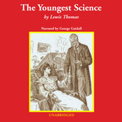 The Youngest Science: Notes of a Medicine Watcher (Unabridged), by Lewis Thomas