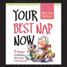 Your Best Nap Now (Unabridged) Audiobook, by Martha Bolton