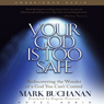 Your God Is Too Safe: Rediscovering the Wonder of a God You Cant Control (Unabridged) Audiobook, by Mark Buchanan