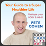 Your Guide to a Super Healthier Life (Unabridged) Audiobook, by Pete Cohen