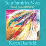 Your Intuitive Voice: Series II (Unabridged), by Karen Banfield