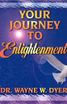 Your Journey to Enlightenment, by Wayne W. Dyer