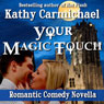 Your Magic Touch (Unabridged) Audiobook, by Kathy Carmichael