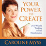 Your Power to Create Audiobook, by Caroline Myss