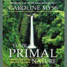 Your Primal Nature: Connecting with the Power of the Earth Audiobook, by Caroline Myss