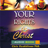Your Rights in Christ (Unabridged), by Pastor Chris Oyakhilome PhD