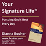 Your Signature Life: Pursuing Gods Best Every Day (Unabridged) Audiobook, by Dianna Booher