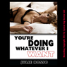 Youre Doing Whatever I Want!: Youre Doing It! (Unabridged) Audiobook, by Julie Bosso