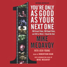Youre Only as Good as Your Next One: 100 Great Films, 100 Good Films, and 100 for which I Should Be Shot (Unabridged), by Mike Medavoy