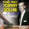 Yours Truly, Johnny Dollar Audiobook, by CBS Enterprises