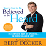 Youve Got to Be Believed to Be Heard: The Complete Book of Speaking...In Business and in Life! Audiobook, by Bert Decker