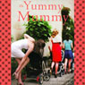 The Yummy Mummy Audiobook, by Polly Williams