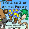 The A to Z of Animal Poetry (Unabridged) Audiobook, by Rob Palmer