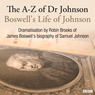 The A-Z of Dr Johnson - Boswells Life of Johnson, by James Boswell