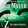 Z: The Green Beret Series (Unabridged), by Bob Mayer